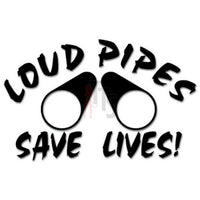 Loud Pipes Save Lives Decal Sticker Style 2