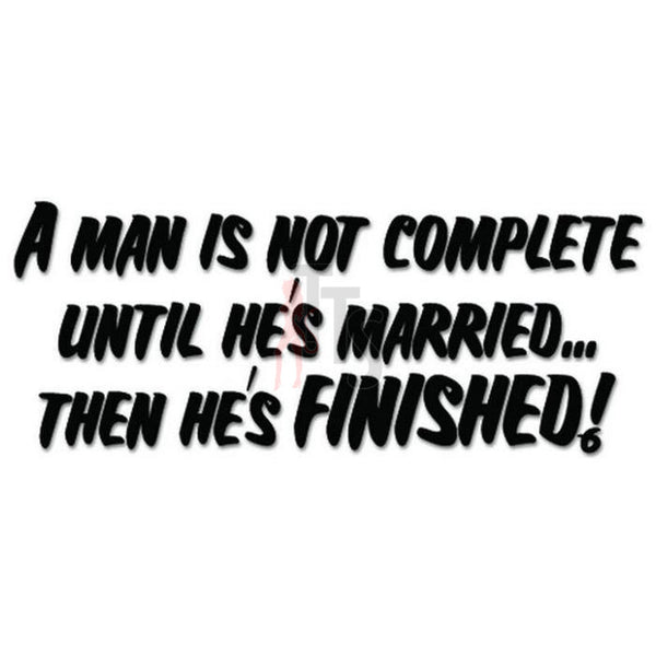Man Marriage Finished Funny Decal Sticker