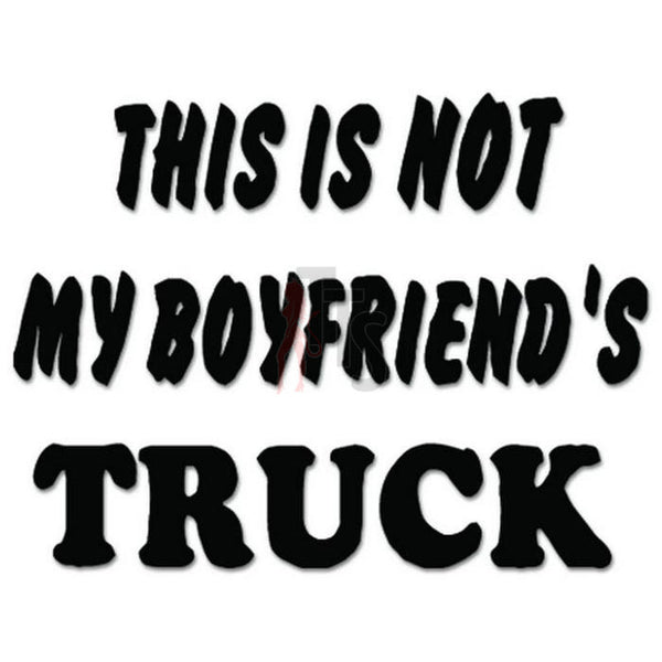 Not Boyfriend's Truck Decal Sticker
