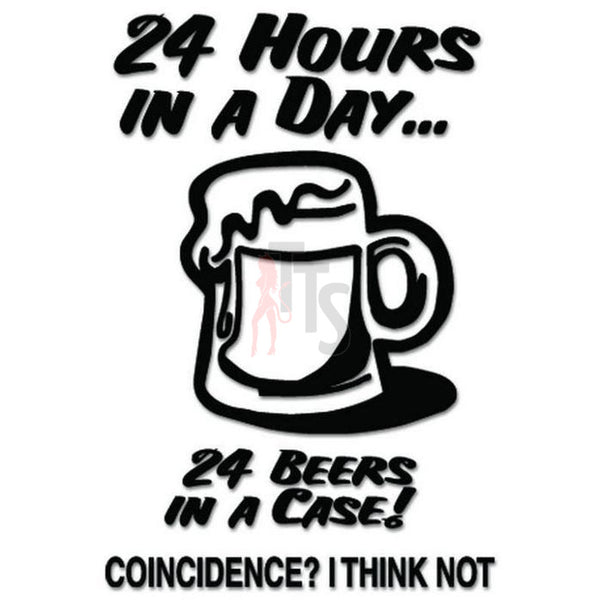 24 Hours  Beer Funny Decal Sticker