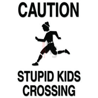 Caution Stupid Kid Funny Decal Sticker