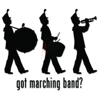 Got Marching Band School Decal Sticker