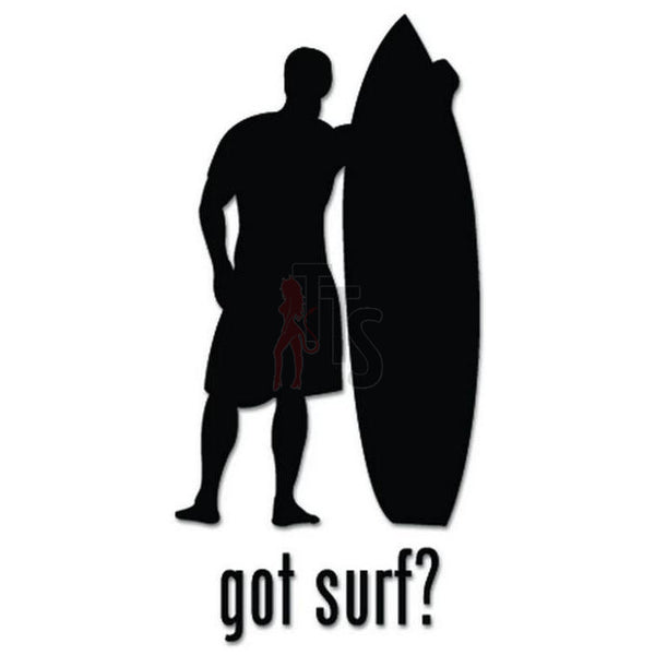 Got Surf Surfing Surfboard Decal Sticker
