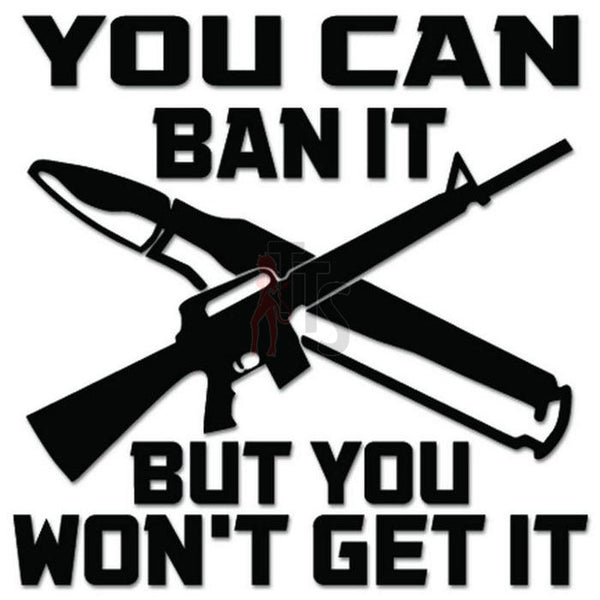 Ban It Weapon Gun Decal Sticker