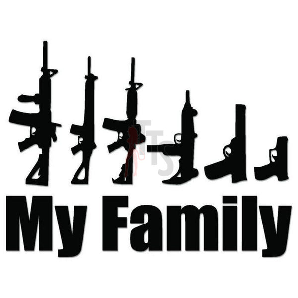 My Family Gun Weapons Decal Sticker