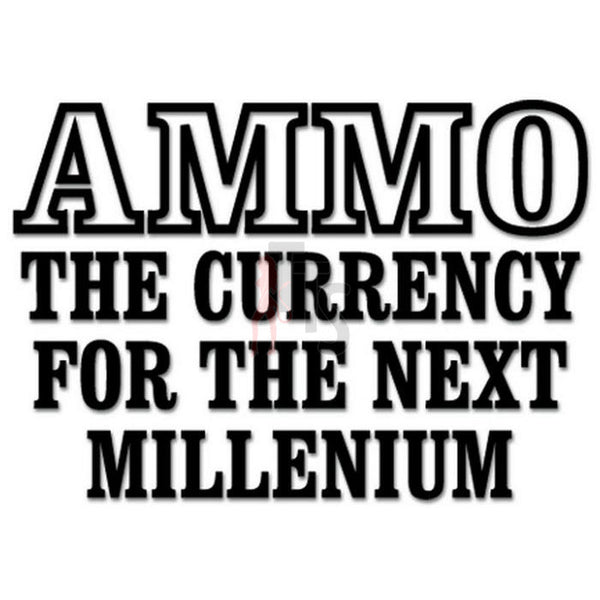 Ammo Currency Gun Saying Decal Sticker
