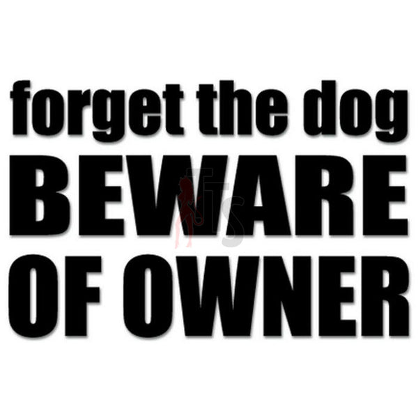 Beware of Dog Owner Decal Sticker Style 2