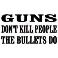 Guns Bullets Kill Saying Decal Sticker
