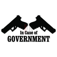 In Case of Government Guns Decal Sticker