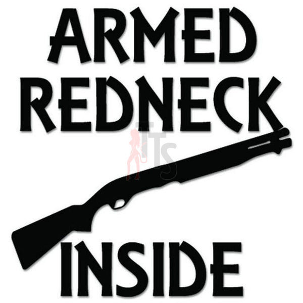 Armed Redneck Shotgun Decal Sticker