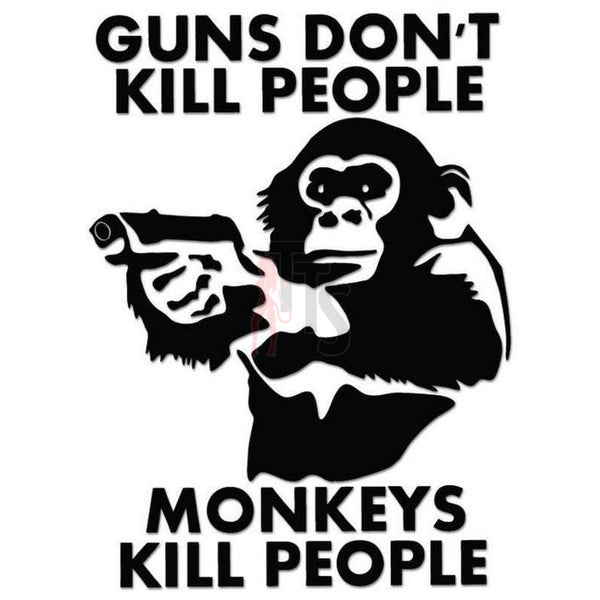 Guns Don't Kill Monkey Do Decal Sticker