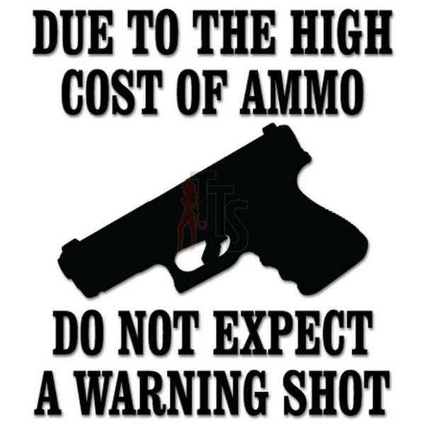 Warning Shot Gun Saying Decal Sticker