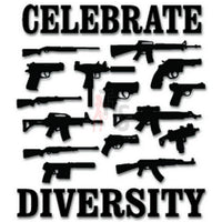 Celebrate Diversity Guns Weapons Decal Sticker