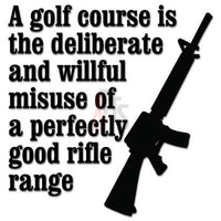 Golf Course Assault Rifle Saying Decal Sticker