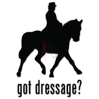 Got Dressage Equestrian Horse Decal Sticker