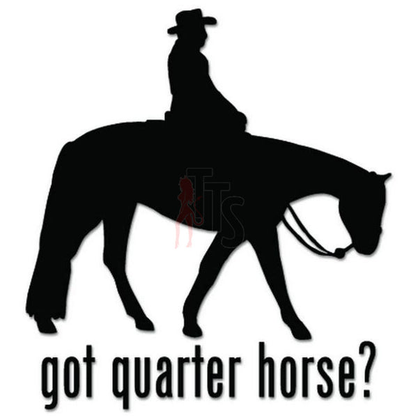 Got Quarter Horse Cowboy Decal Sticker