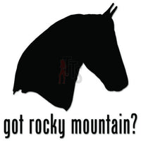 Got Rocky Mountain Horse Decal Sticker