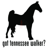 Got Tennessee Walker Horse Decal Sticker