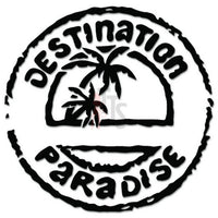 Destination Paradise Beach Island Decal Sticker