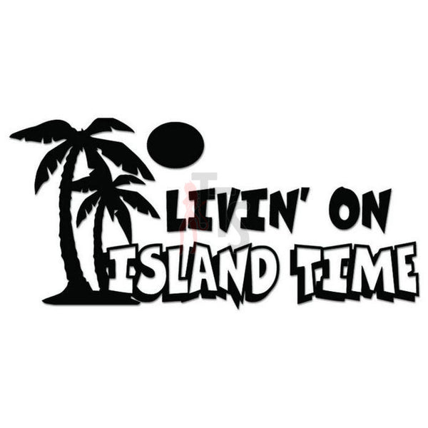 Living on Island Time Beach Decal Sticker