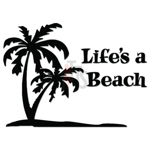Life is a Beach Decal Sticker