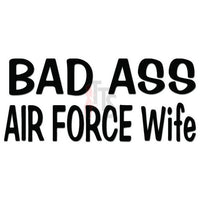 Bad Ass Air Force Wife Military Decal Sticker