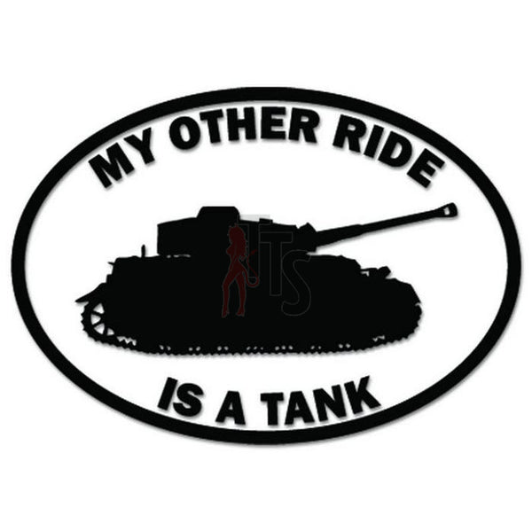 My Other Ride Is A Tank Decal Sticker