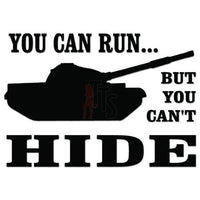 You Can't Hide Tank Decal Sticker