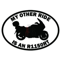 My Other Ride BMW R1150RT Motorcycle Decal Sticker