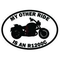 My Other Ride BMW R1200C Motorcycle Decal Sticker