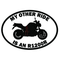 My Other Ride BMW R1200R Motorcycle Decal Sticker