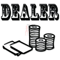 Dealer Casino Chips Decal Sticker