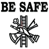 Fire Scramble Tools Be Safe Decal Sticker