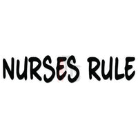Nurses Rule Decal Sticker
