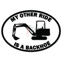 My Other Ride Backhoe Decal Sticker Style 1