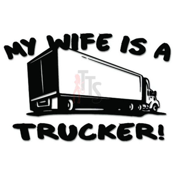 My Wife is a Trucker Decal Sticker