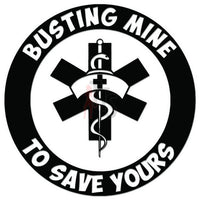 Nurse Busting Mine Save Yours Decal Sticker