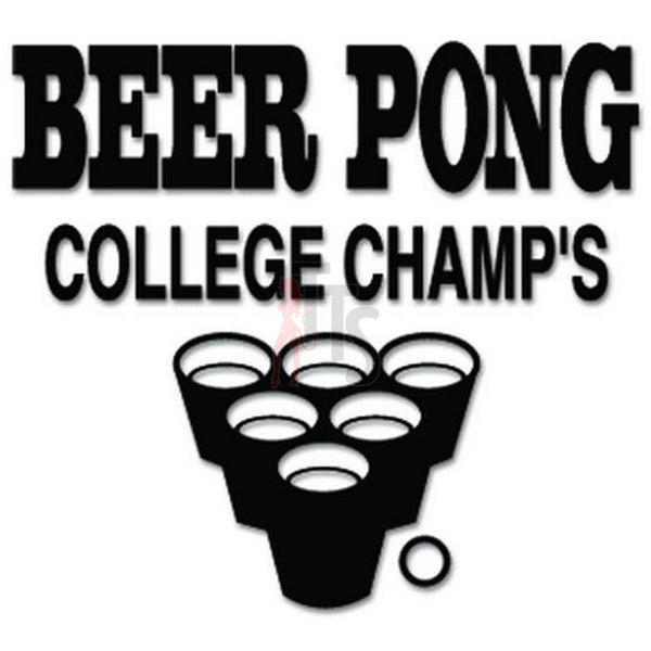 Beer Pong College Champs Decal Sticker