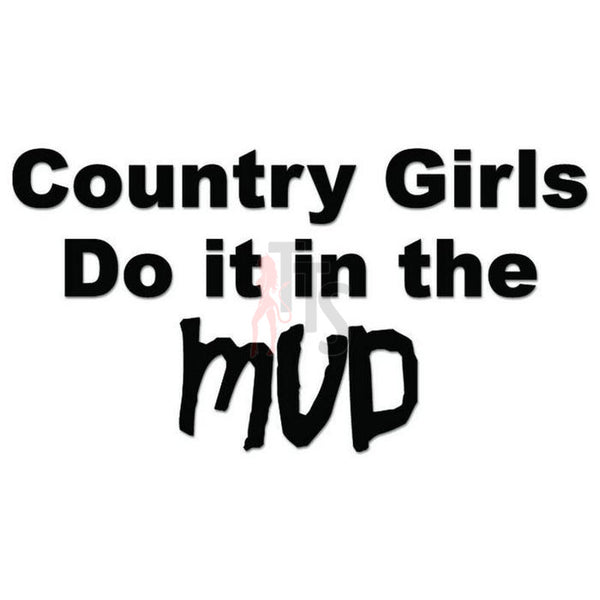 Country Girls Mud Decal Sticker