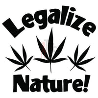 Legalize Nature Weed Marijuana Decal Sticker