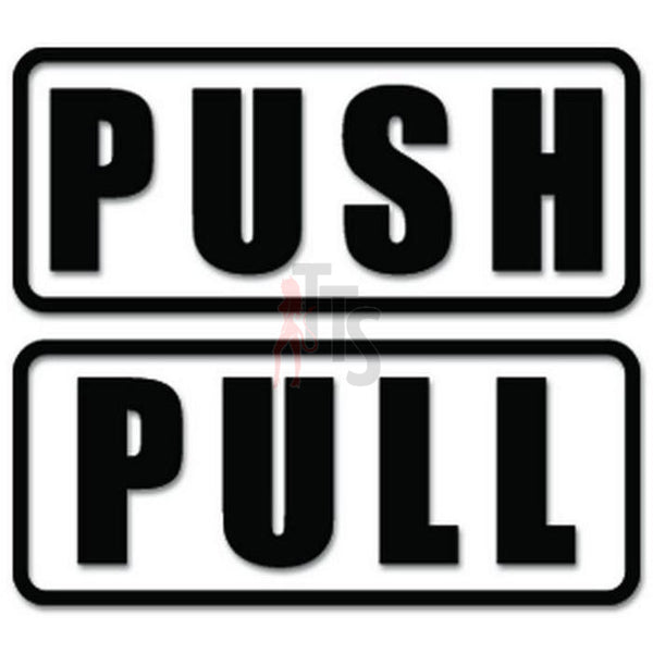 PUSH PULL Door Sign Decal Sticker