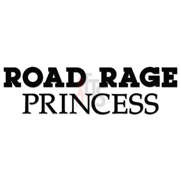Road Rage Princess Decal Sticker