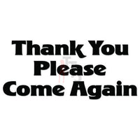Thank You Please Come Again Sign Decal Sticker