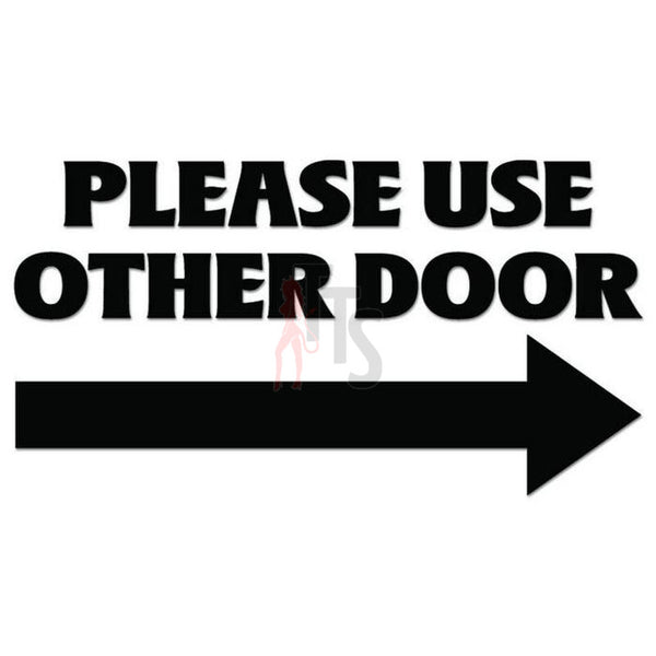 Please Use Other Door Sign Decal Sticker