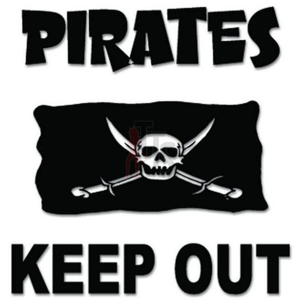 Pirates Keep Out Decal Sticker