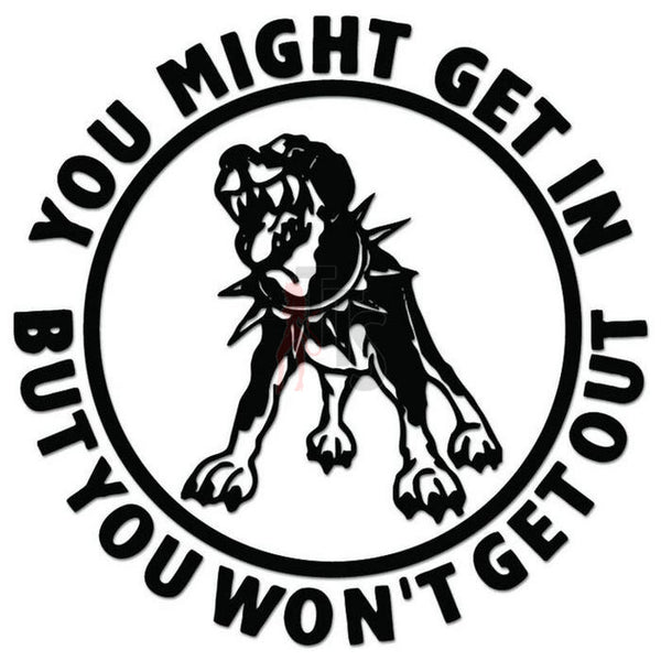 Warning Get In Won't Get Out Decal Sticker