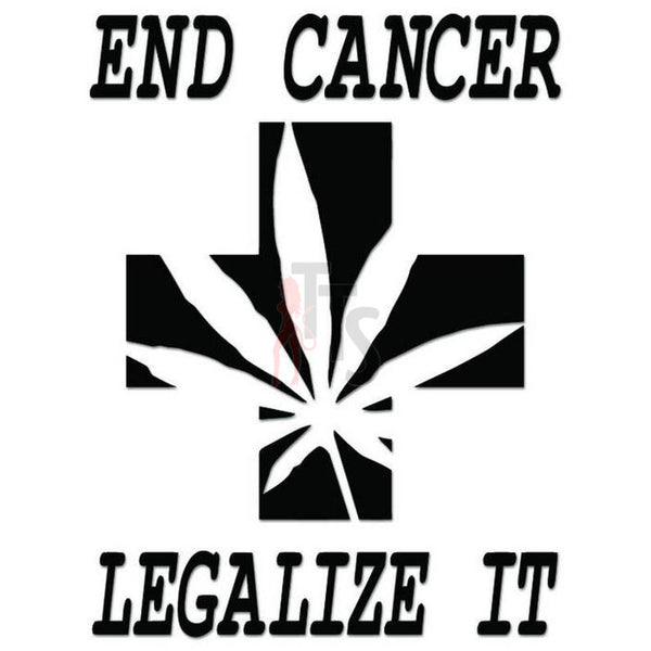 End Cancer Legalize Weed Decal Sticker