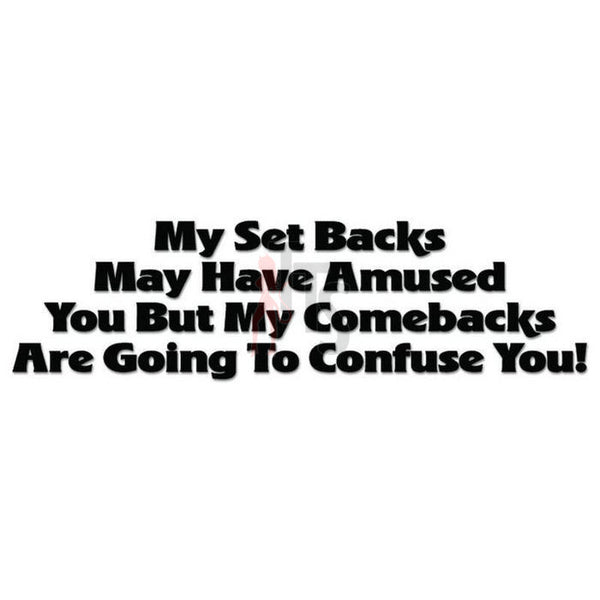 Set Backs Comebacks Quote Saying Decal Sticker