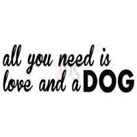 Dog and Love Quote Saying Decal Sticker
