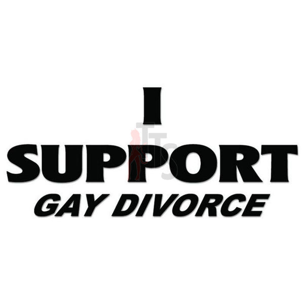 Gay Divorce Quote Saying Decal Sticker